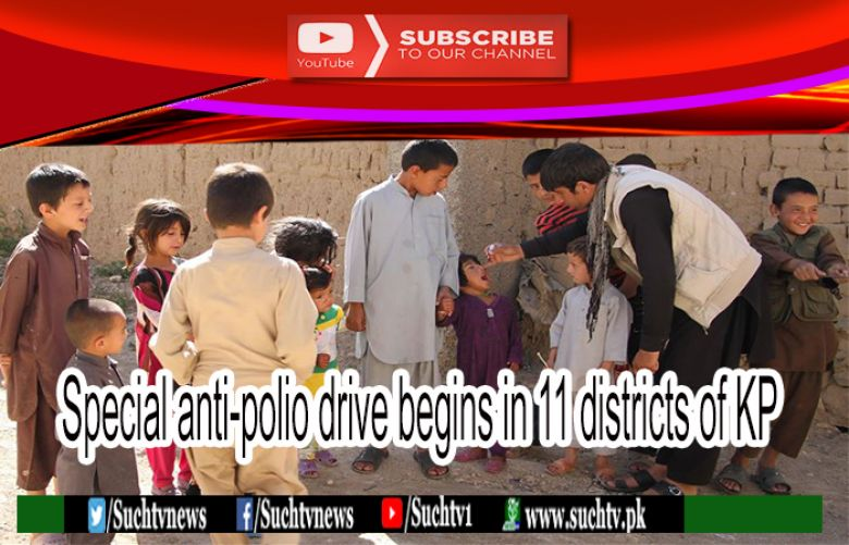 Special anti-polio drive begins in Khyber Pakhtunkhwa